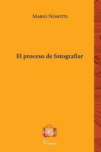 El proceso de fotografiar