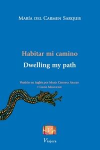Habitar mi camino / Dwelling my path