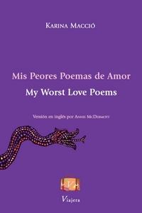 Mis Peores Poemas de Amor / My Worst Love Poems